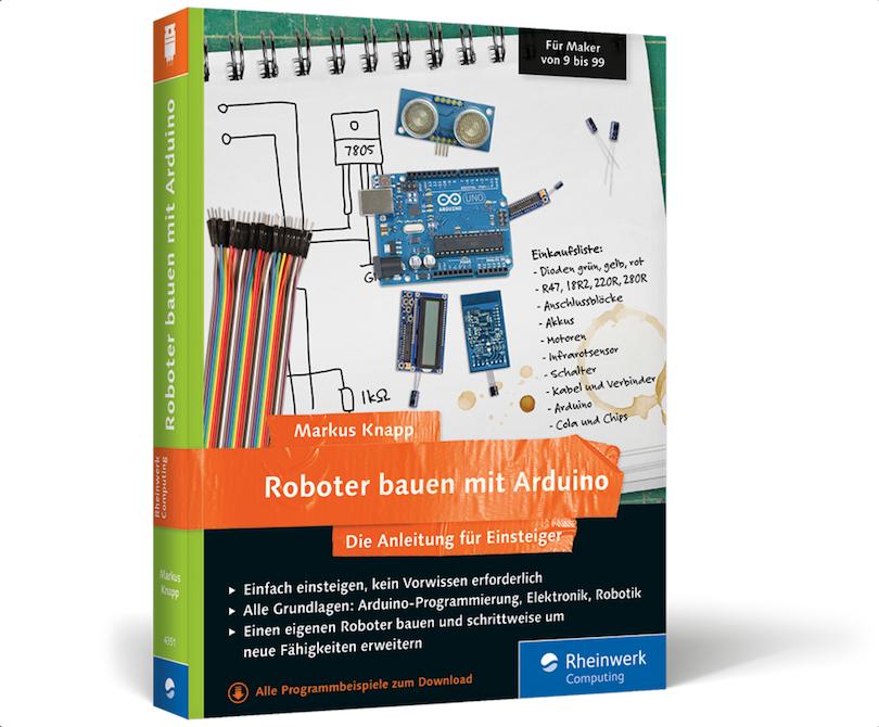 Roboter bauen mit Arduino - Die Anleitung für Einsteiger